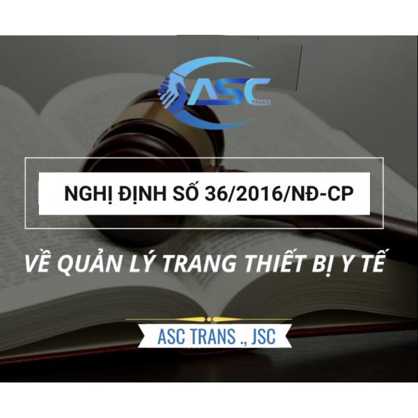 NGHỊ ĐỊNH 36/2016 - VỀ QUẢN LÝ TRANG THIẾT BỊ Y TẾ