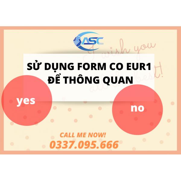 SỬ DỤNG CO FORM EUR1 CÓ HỢP LỆ HAY KHÔNG?