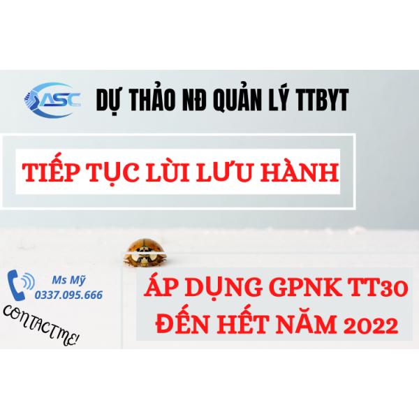 DỰ THẢO NGHỊ ĐỊNH VỀ QUẢN LÝ TTBYT: GPNK TIẾP TỤC ÁP DỤNG ĐẾN HẾT 2022
