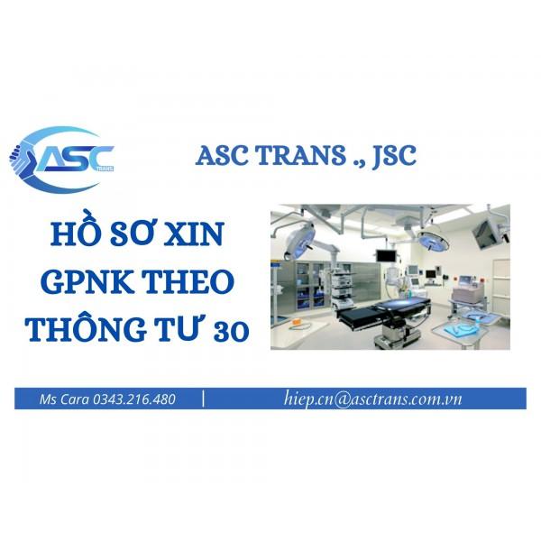 HỒ SƠ XIN GPNK THEO THÔNG TƯ 30