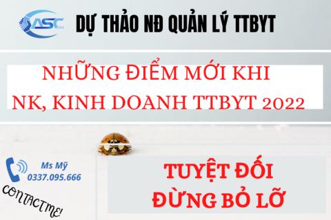 ĐIỂM MỚI KHI NHẬP KHẨU, KINH DOANH TTBYT 2022 - ĐỪNG BỎ LỠ!!!