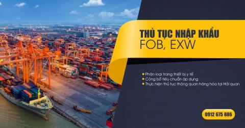 Thủ tục nhập khẩu FOB, EXW